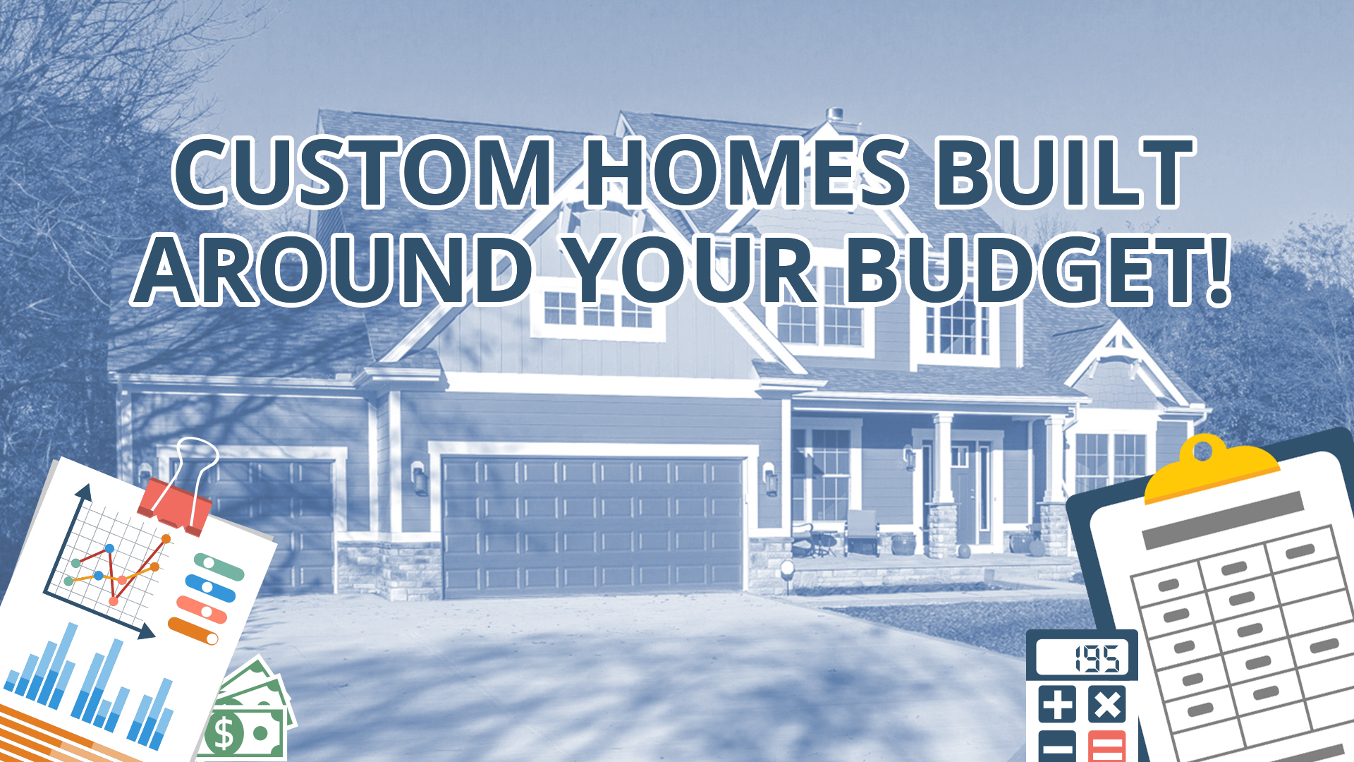 Home builder that builds around your budget custom homes for How to build a custom home on a budget
